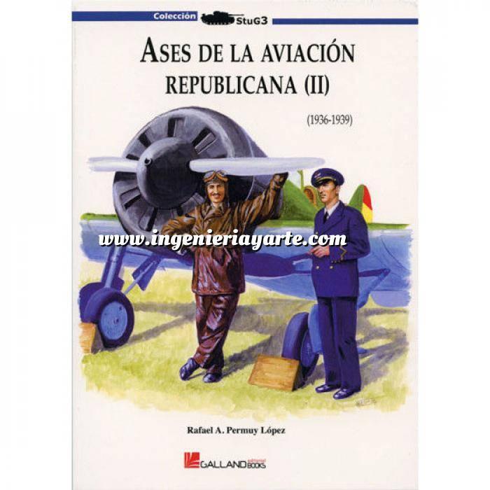 Imagen Aviación militar  Ases de la aviación republicana (II)