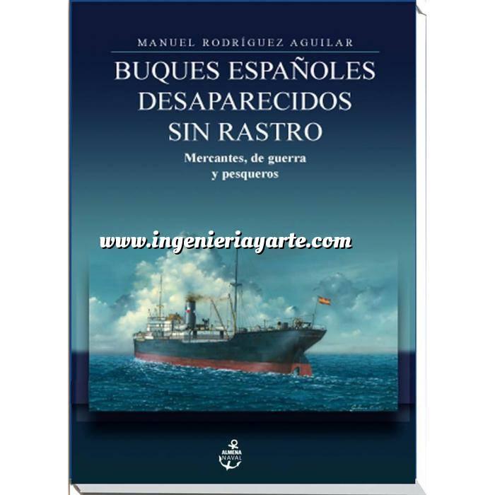 Imagen Barcos y submarinos Buques españoles desaparecidos sin rastro. Mercantes, de guerra y pesqueros
