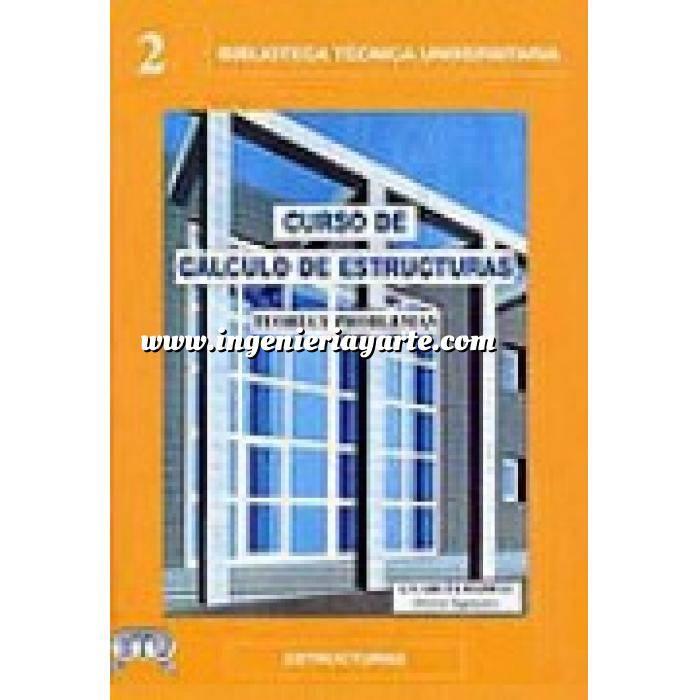 Imagen Cálculo de estructuras Curso de cálculo de estructuras.teoria y problemas