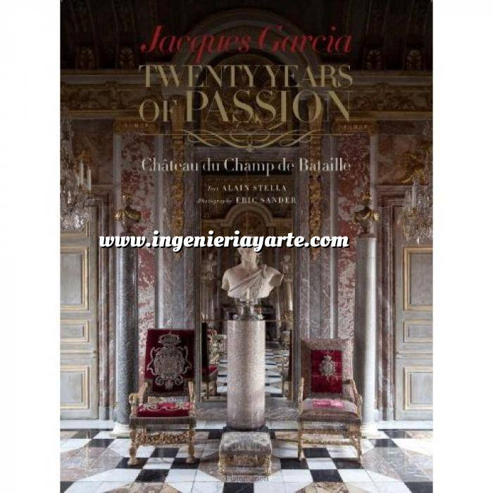 Imagen Casas históricas y señoriales Jacques Garcia: Twenty Years of Passion: Chateau du Champ de Bataille