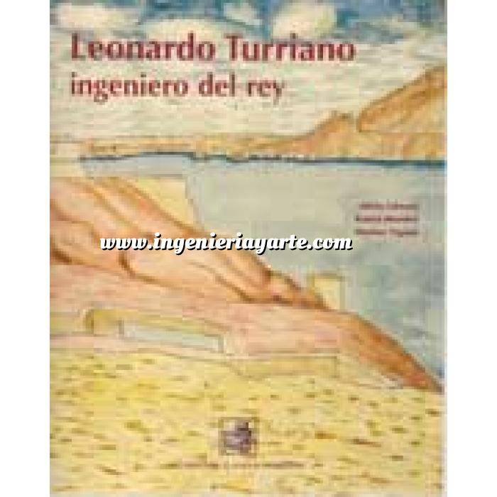 Imagen Castillos  Leonardo Turriano. Ingeniero del rey