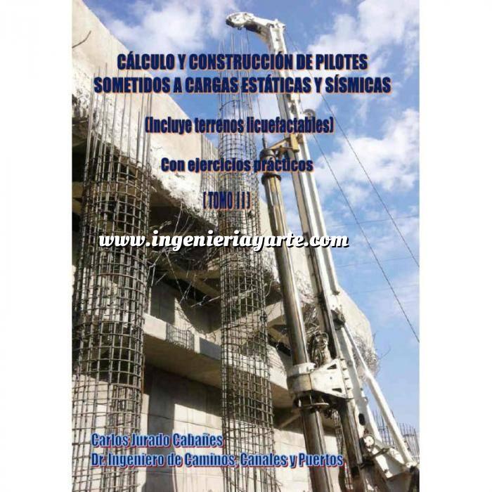 Imagen Cimentaciones Calculo y construcción de pilotes sometidos a cargas estaticas y sismicas ( Incluye Terrenos Licuefactables  2 vol. )