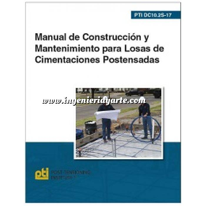 Imagen Cimentaciones DC10.2S-17. Manual de construcción y mantenimiento para losas de cimentaciones postensadas