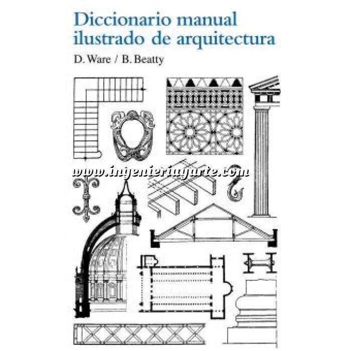 Imagen Diccionarios arquitectura Diccionario manual ilustrado de arquitectura