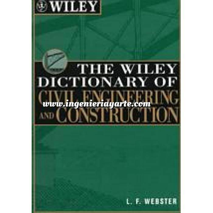 Imagen Diccionarios técnicos The Wiley Dictionary of Civil Engineering and Construction: English-Spanish/Spanish-English