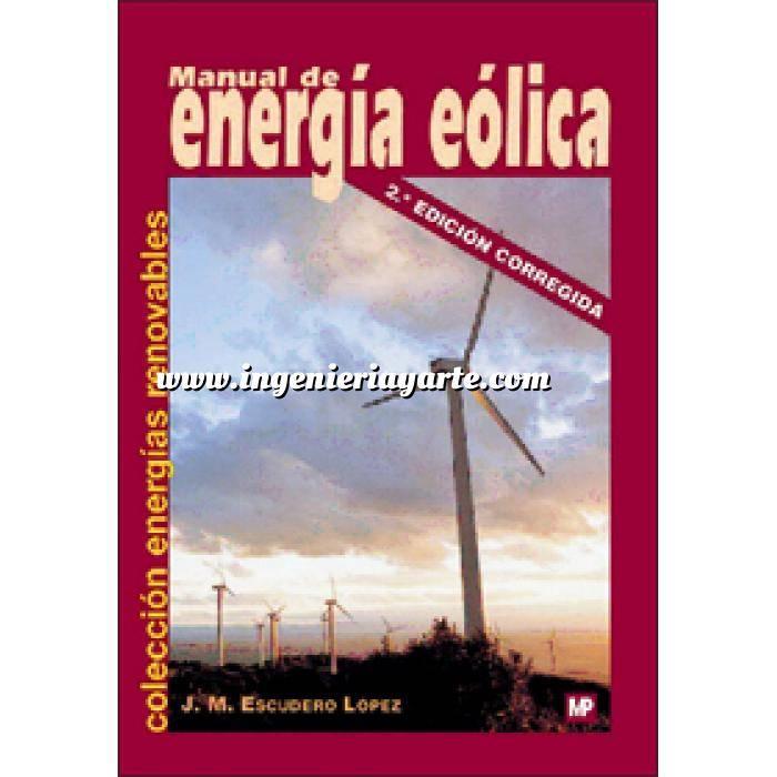 Imagen Energía eólica Manual de energía eólica : investigación, diseño, promoción, construcción y explotación de distinto tipo de instalaciones