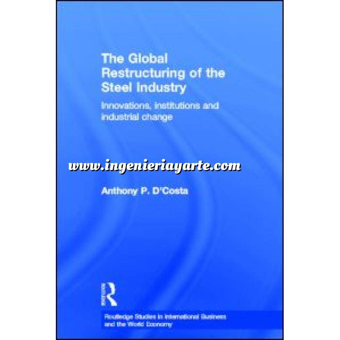 Imagen Estructuras de acero The Global Restructuring of the Steel Industry.Innovations, Institutions and Industrial Change