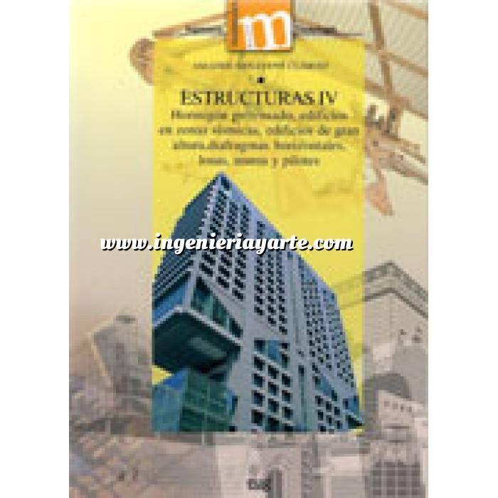 Imagen Estructuras de hormigón Estructuras IV.hormigón pretensado,edificicios en zonas sísmicas.edificios de gran altura diafragmas horizontales