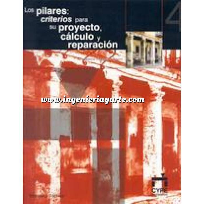 Imagen Estructuras de hormigón Los pilares:criterios para su proyecto,cálculo y reparación