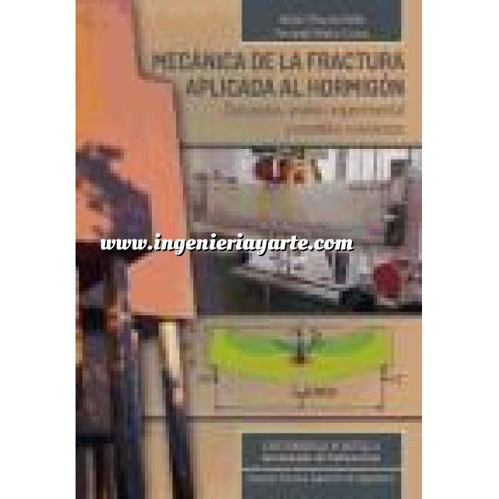 Imagen Estructuras de hormigón Mecánica de la fractura aplicada al hormigón. Conceptos, análisis experimental y modelos numéricos