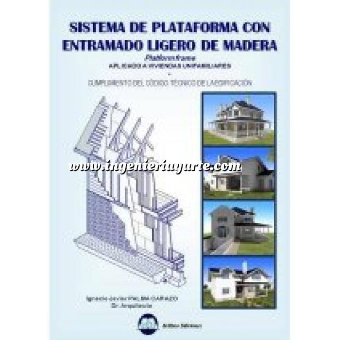 Imagen Estructuras de madera Sistema de plataforma con entramado ligero de madera : Platform frame: aplicado a viviendas unifamiliares