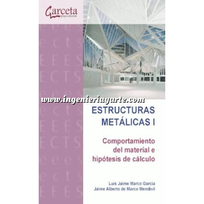 Imagen Estructuras metálicas Estructuras Metálicas I. Comportamiento del material e hipótesis de cálculo