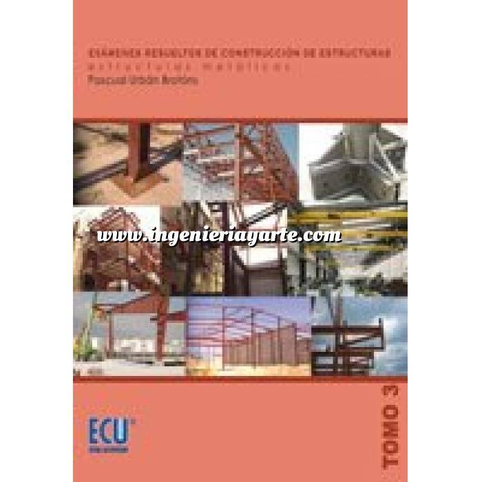 Imagen Estructuras metálicas Exámenes resueltos de construcción de estructuras.Tomo 03 Estructuras metálicas.