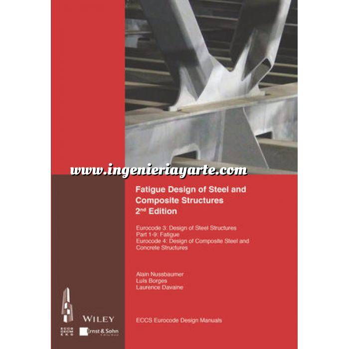 Imagen Estructuras metálicas Fatigue Design of Steel and Composite Structures: Eurocode 3: Design of Steel Structures