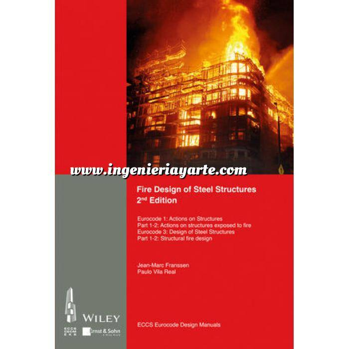 Imagen Estructuras metálicas Fire Design of Steel Structures 2e EC1 - Actions on structures - Part 1-2: Actions on str. exposed to fire. EC3 Design of steel structures. Part 1-2: