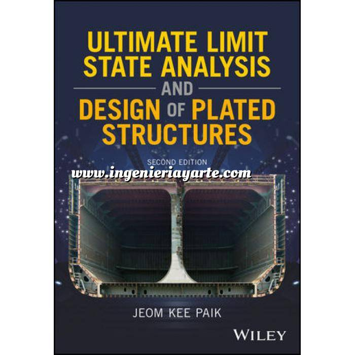 Imagen Estructuras metálicas Ultimate Limit State Analysis and Design of Plated Structures