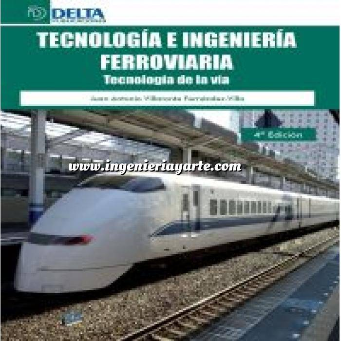 Imagen Ferrocarriles Tecnología e Ingenieria ferroviaria.Tecnología de la vía