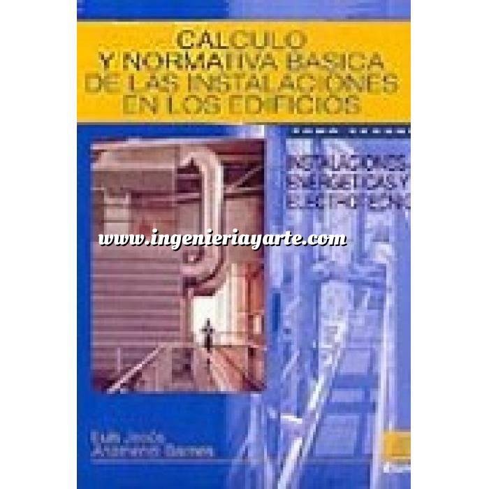 Imagen Fontanería y saneamiento Cálculo y normativa básica de las instalaciones en los edificios.Tomo 1  Instalaciones hidráulicas, de ventilación y de suministros con gases combustibles