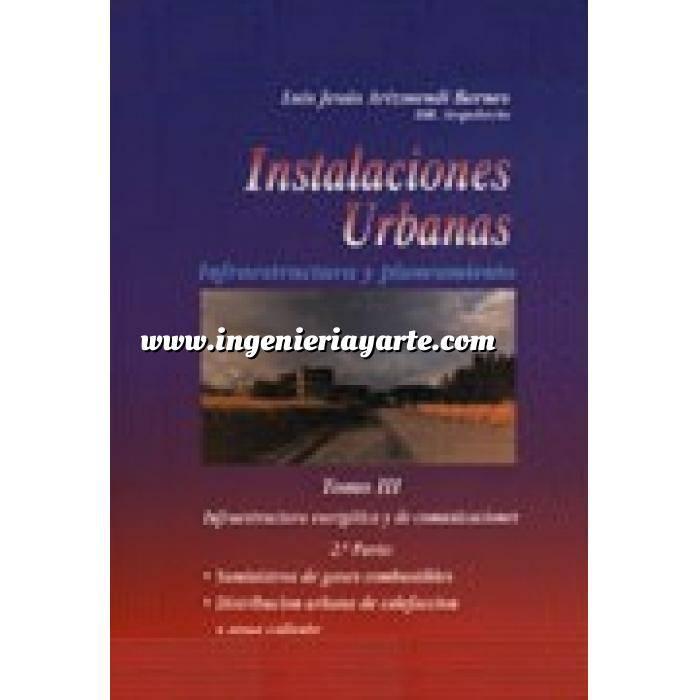 Imagen Gas Instalaciones urbanas.Infraestructura y planeamiento.Tomo 3  2ª. Infraestructura Energética y de Comunicaciones