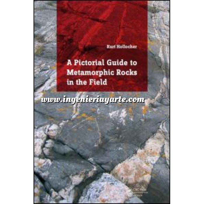 Imagen Geología A Pictorial Guide to Metamorphic Rocks in the Field