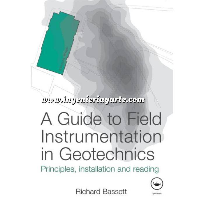 Imagen Geotecnia  A guide to field instrumentation in geotechnics. principles, installation and reading