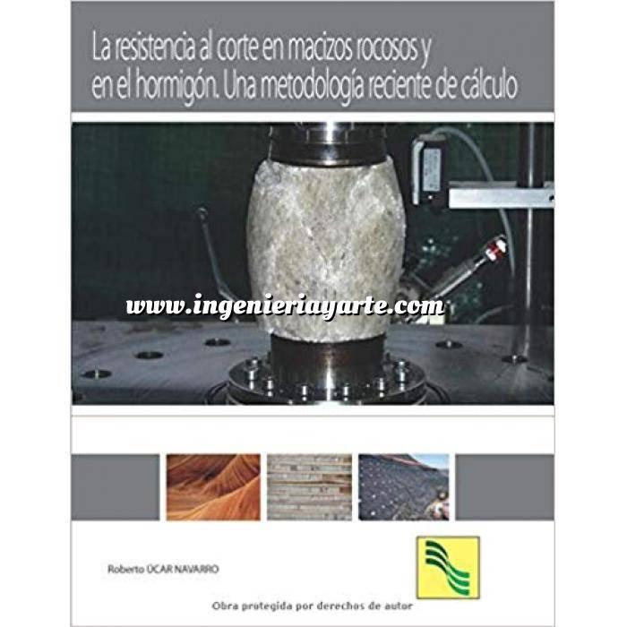 Imagen Geotecnia  La resistencia al corte en macizos rocosos y en el hormigón.Una metodologia reciente de cálculo