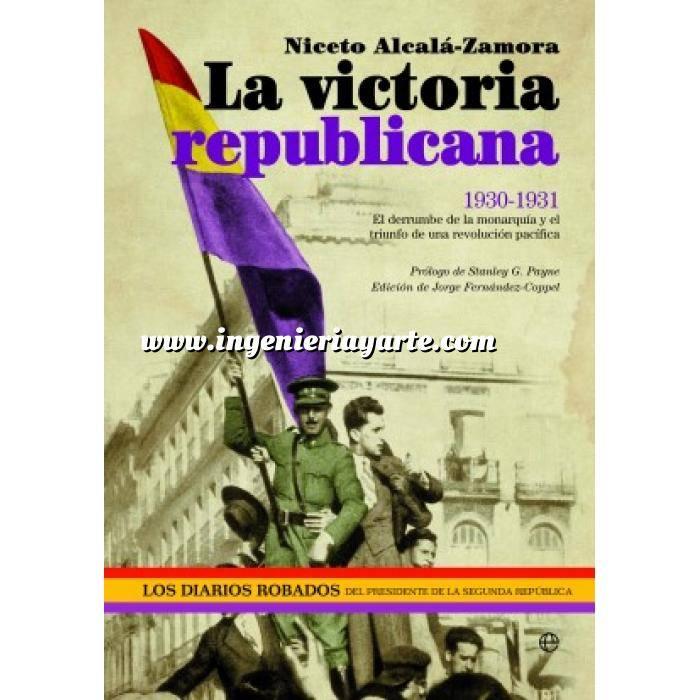 Imagen Guerra civil española La victoria republicana 1930-1931. El derrumbe de la monarquía y el triunfo de una revolución pacífica
