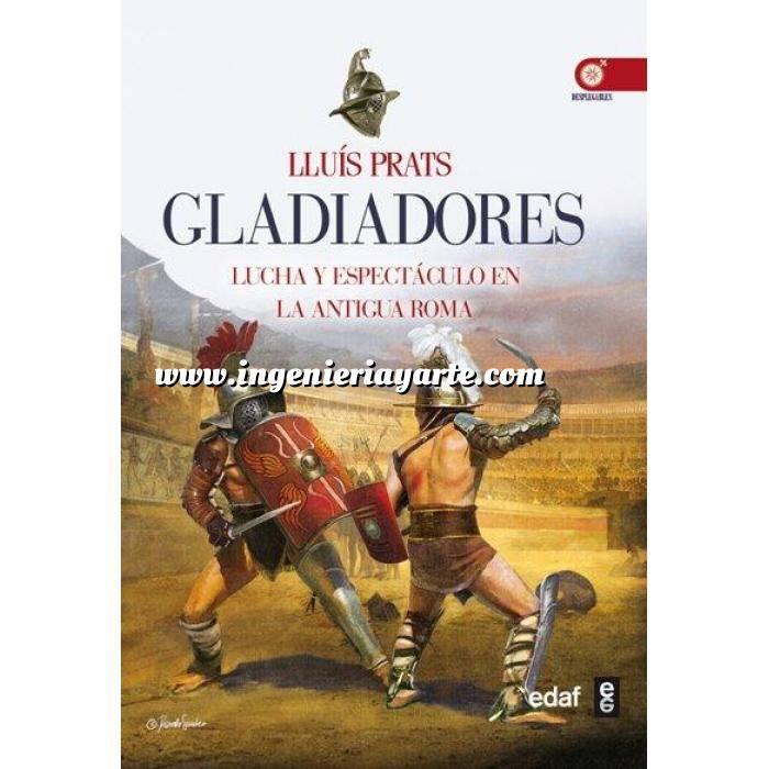 Imagen Guerreros y batallas Gladiadores. Lucha y espectáculo en la antigua Roma