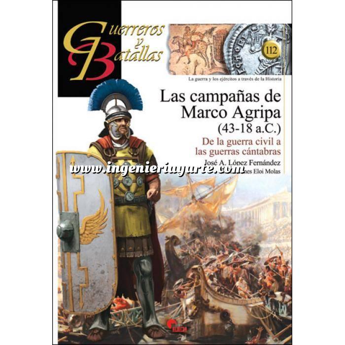 Imagen Guerreros y batallas Guerreros y Batallas nº112. Las campañas de Marco Agripa (43-18 a.C.) De la guerra civil a las guerras cántabras