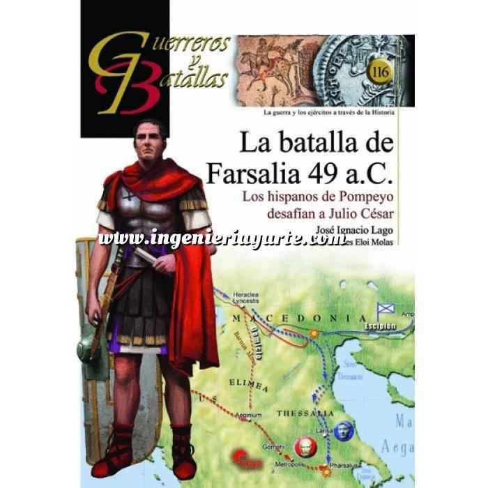 Imagen Guerreros y batallas Guerreros y Batallas nº116 La Batalla de Farsalia 49 a.C Los Hispanos de Pompeyo desafian a Julio Cesar