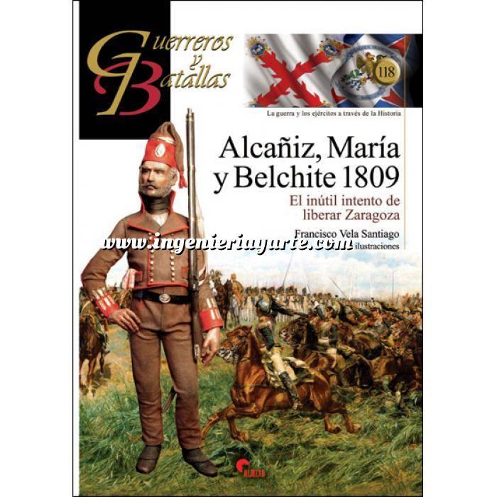 Imagen Guerreros y batallas Guerreros y Batallas nº118 Alcañiz,Maria y Belchite 1809.El inútil intento de liberar Zaragoza
