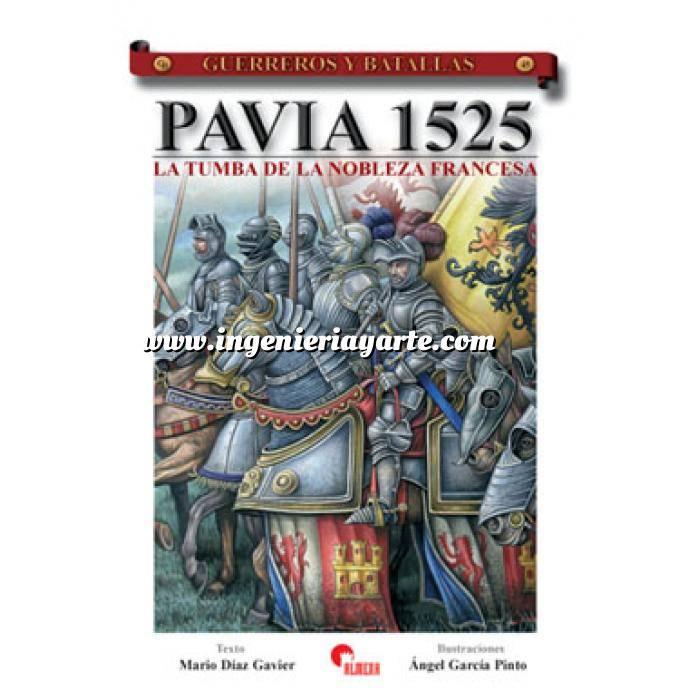 Imagen Guerreros y batallas Guerreros y Batallas nº 45 Pavia 1525. La tumba de la nobleza francesa