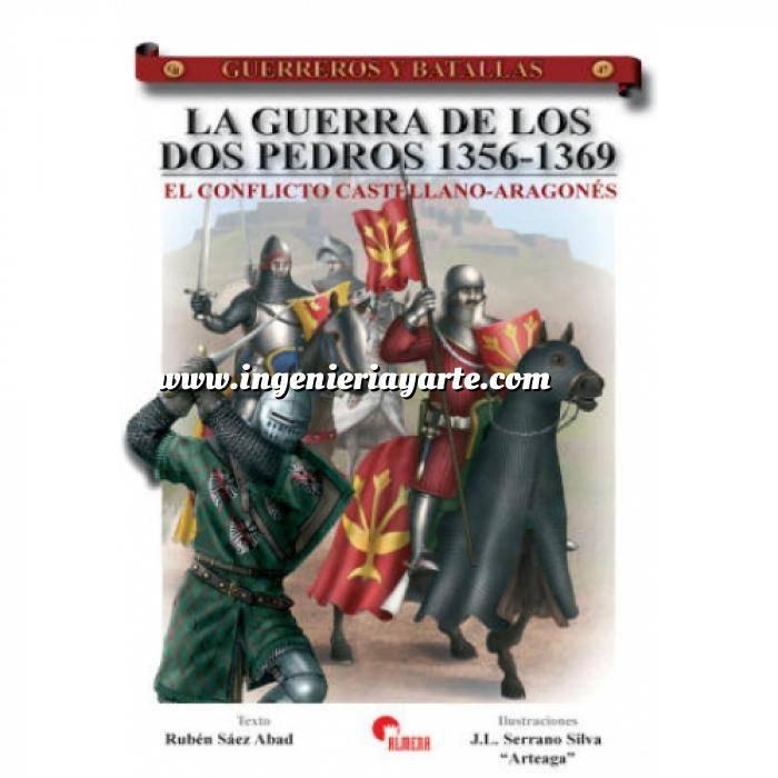 Imagen Guerreros y batallas Guerreros y Batallas nº 47 La guerra de los dos Pedros: El conflicto Castellano-Aragones