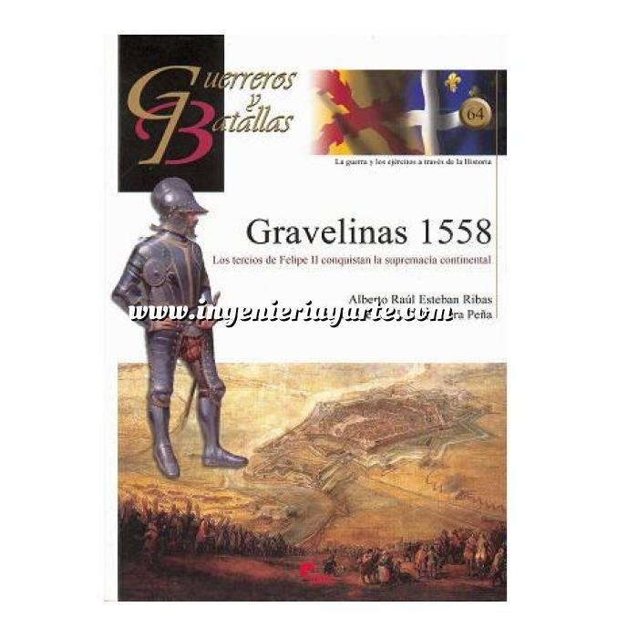 Imagen Guerreros y batallas Guerreros y Batallas nº 64 Gravelinas 1558.los tercios de Felipe II conquistan la supremacía continental