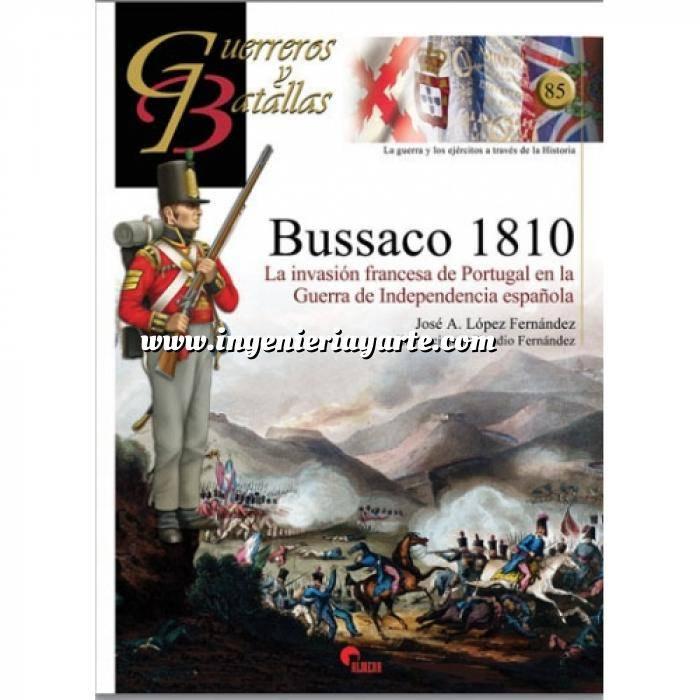 Imagen Guerreros y batallas Guerreros y Batallas nº 85 Bussaco 1810. La invasión francesa de Portugal en la guerra de independencia española