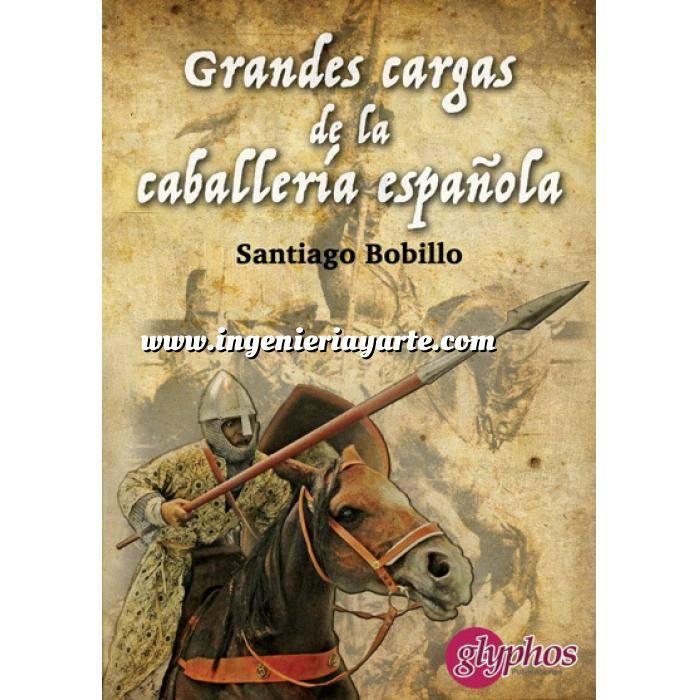 Imagen Hechos y batallas cruciales Grandes cargas de la caballería española