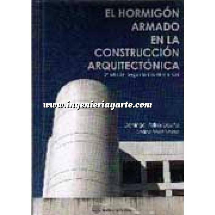 Imagen Hormigón armado El hormigón armado en la construcción arquitectonica según la EHE-08 y el CTE