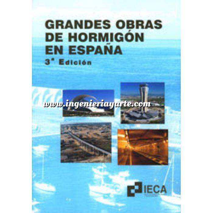Imagen Hormigón armado Grandes obras de hormigón en España 3º edicion