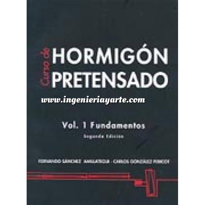 Imagen Hormigón pretensado Curso de hormigón pretensado.vol.1 fundamentos