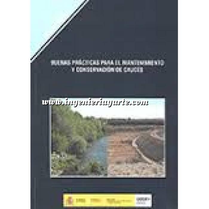 Imagen Ingeniería de ríos Buenas practicas para el mantenimiento y conservación de cauces