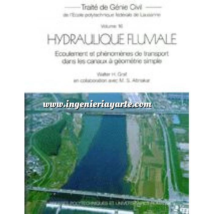 Imagen Ingeniería de ríos Traité de génie civil de l'école polytechnique de Lausanne, tome 16 : Hydraulique fluviale : écoulement et phénomènes de transport dans les canaux à géométrie simpl