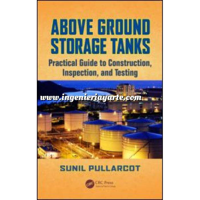 Imagen Ingeniería mecánica Above Ground Storage Tanks  Practical Guide to Construction, Inspection, and Testing