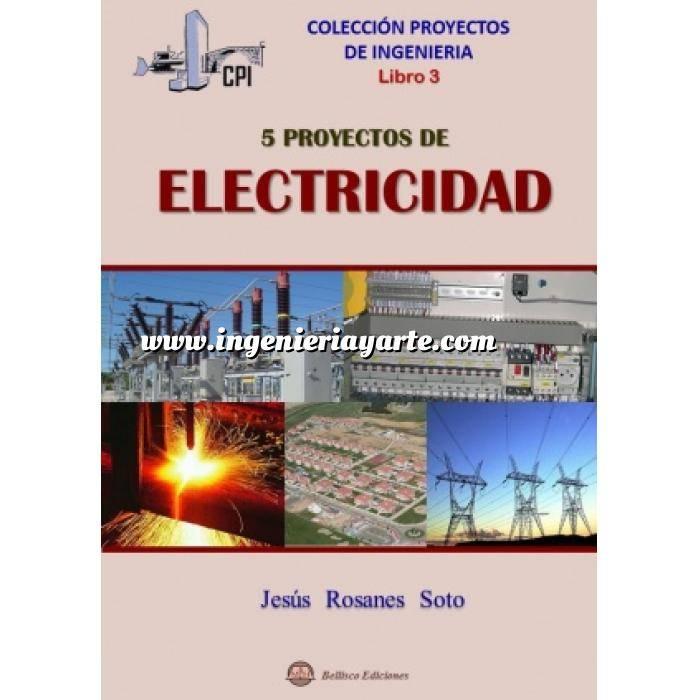 Imagen Instalaciones eléctricas de baja tensión Proyectos de Ingeniería - Libro 3: 5 Proyectos de Electricidad