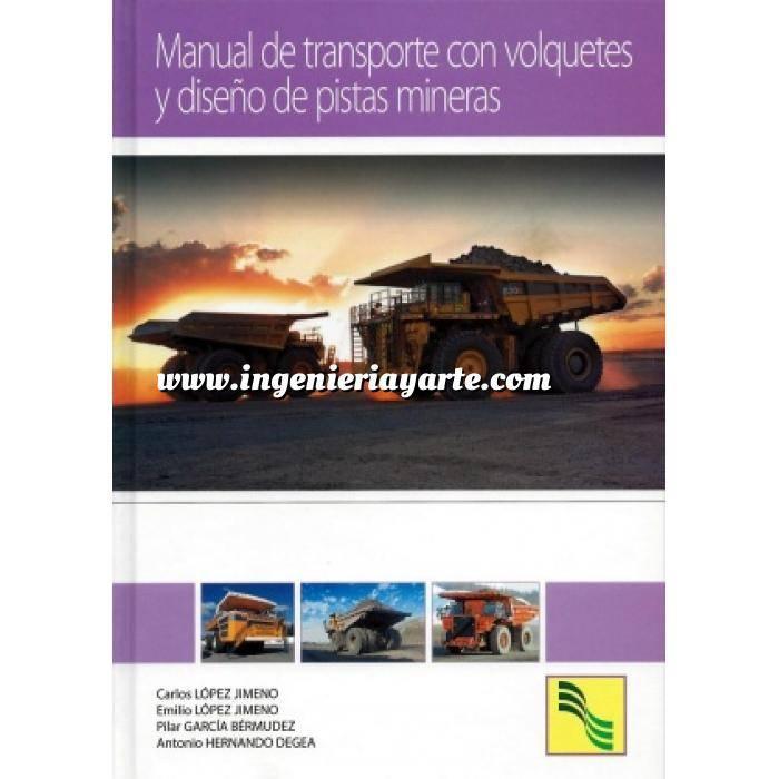 Imagen Maquinaria de obras publicas Manual de transporte con volquetes y diseño de pistas mineras