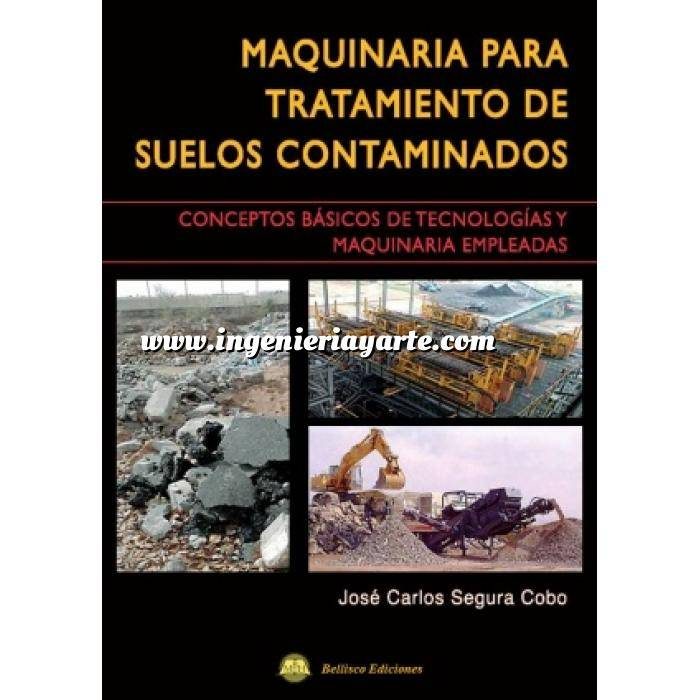 Imagen Maquinaria de obras publicas Maquinaria para tratamiento de suelos contaminados.Conceptos básicos de tecnologías y maquinaria empleadas