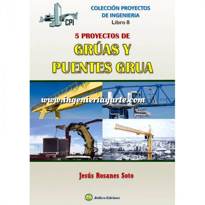 Imagen Maquinaria de obras publicas Proyectos de Ingenieria.Libro 8. Cinco proyectos de grúas y Puentes-grúa