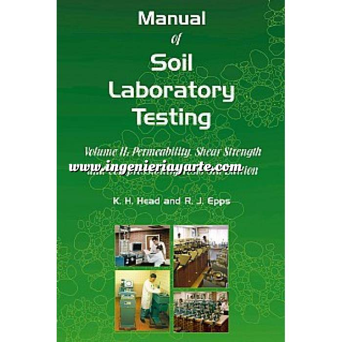 Imagen Mecánica del suelo Manual of Soil Laboratory Testing  Vol.2 Permeability, Shear Strength and Compressibility Tests