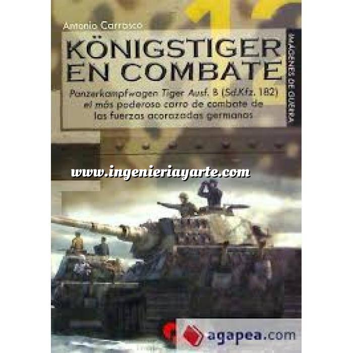 Imagen Medios blindados Königstiger en combate.Panzerkampfwagen Tiger Ausf.B ( Sd.Kfz.182)el más poderoso carro de combate de las fuerzas acorazadas germanas