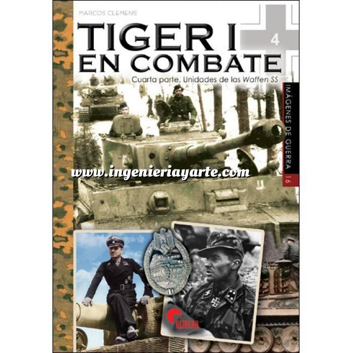Imagen Medios blindados Tiger I en combate 4ª parte. Unidades de las Waffess