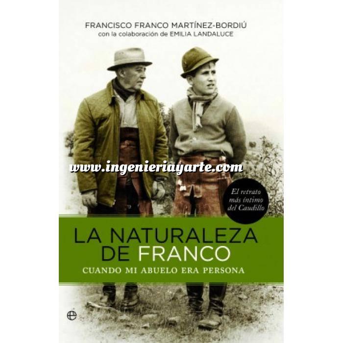 Imagen Memorias y biografías La naturaleza de Franco. Cuando mi abuelo era persona